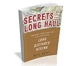 Secrets of the Long Haul: Training Your Mind For Successful Long Distance Hiking by Just Plain Bill in Thru - Hikers